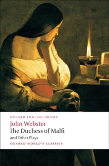 The Duchess of Malfi and Other Plays, Paperback