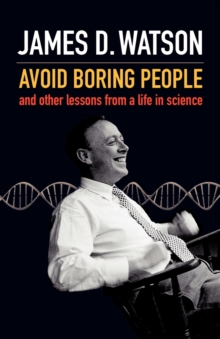Avoid Boring People : and Other Lessons from a Life in Science, Paperback