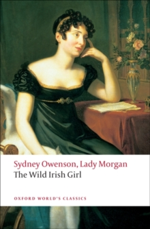 The Wild Irish Girl : A National Tale, Paperback