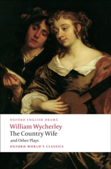 The Country Wife and Other Plays, Paperback