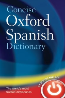Concise Oxford Spanish Dictionary : Spanish-English, English-Spanish, Hardback