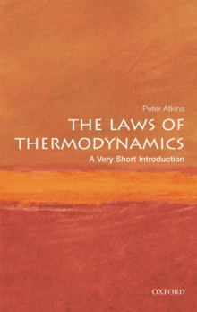 The Laws of Thermodynamics: A Very Short Introduction, Paperback