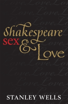 Shakespeare, Sex, and Love, Hardback Book