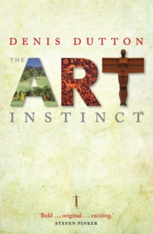 The Art Instinct : Beauty, Pleasure, and Human Evolution, Paperback