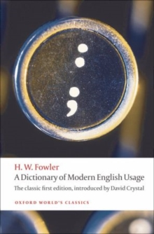 A Dictionary of Modern English Usage : The Classic First Edition, Paperback