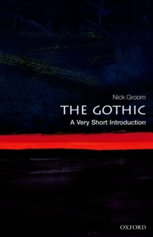 The Gothic: A Very Short Introduction, Paperback