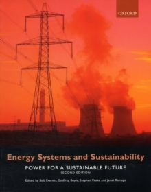 Energy Systems and Sustainability : Power for a Sustainable Future, Paperback