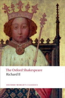 Richard II: The Oxford Shakespeare, Paperback