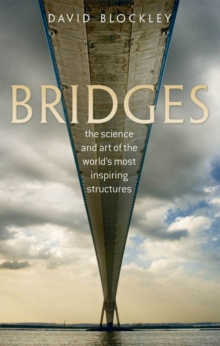 Bridges : The Science and Art of the World's Most Inspiring Structures, Paperback