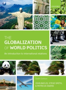 The Globalization of World Politics : An Introduction to International Relations, Paperback