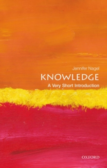 Knowledge : A Very Short Introduction, Paperback