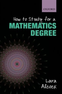 How to Study for a Mathematics Degree, Paperback Book
