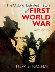 The Oxford Illustrated History of the First World War, Hardback