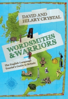 Wordsmiths and Warriors : The English-language Tourist's Guide to Britain, Hardback