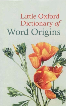 Little Oxford Dictionary of Word Origins, Hardback Book