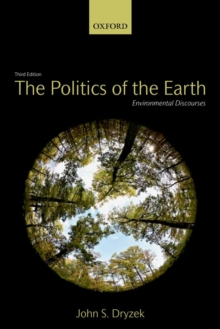 The Politics of the Earth : Environmental Discourses, Paperback