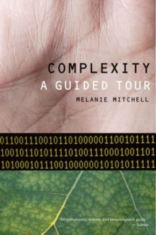Complexity : A Guided Tour, Paperback