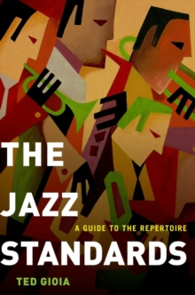 The Jazz Standards : A Guide to the Repertoire, Hardback