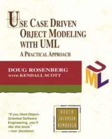 Use Case Driven Object Modeling with UML : A Practical Approach, Paperback