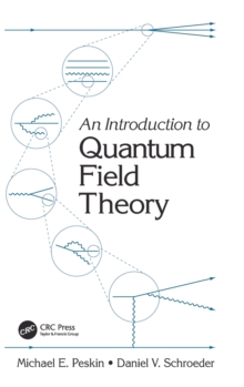 An Introduction to Quantum Field Theory, Hardback