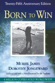 Born to Win : Transactional Analysis with Gestalt Experiments, Paperback Book