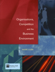 Organisations, Competition and the Business Environment, Paperback