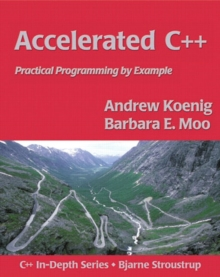 Accelerated C++ : Practical Programming by Example, Paperback Book