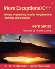 More Exceptional C++ : 40 New Engineering Puzzles, Programming Problems, and Solutions, Paperback
