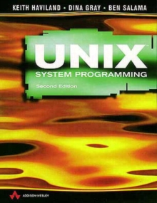 UNIX System Programming : a Programmer's Guide to Software Development, Paperback