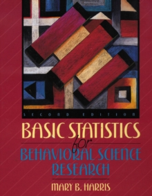 Basic Statistics for Behavioral Science Research, Paperback