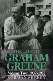 The Life of Graham Greene : 1939-55 v. 2, Hardback