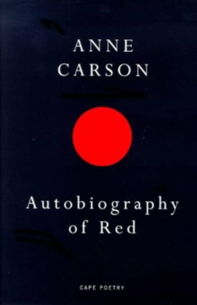 Autobiography of Red : A Novel in Verse, Paperback