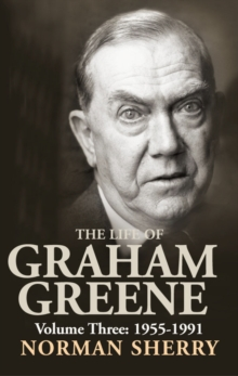 Life of Graham Greene : 1955-1991 v.3, Hardback Book