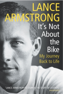 It's Not About the Bike : My Journey Back to Life, Paperback