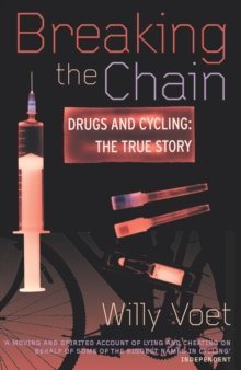 Breaking the Chain : Drugs and Cycling - The True Story, Paperback