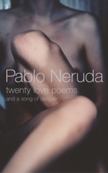 Twenty Love Poems : And a Song of Despair, Paperback