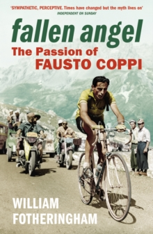 Fallen Angel : The Passion of Fausto Coppi, Paperback Book