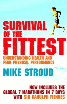 Survival of the Fittest : The Anatomy of Peak Physical Performance, Paperback