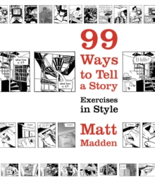 99 Ways to Tell a Story : Exercises in Style, Paperback Book