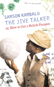 The Jive Talker : Or, How to Get a British Passport, Hardback