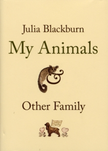My Animals and Other Family, Hardback