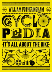 Cyclopedia : It's All About the Bike, Hardback Book