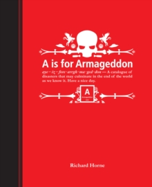 A is for Armageddon : An Illustrated Catalogue of Disasters, Hardback Book