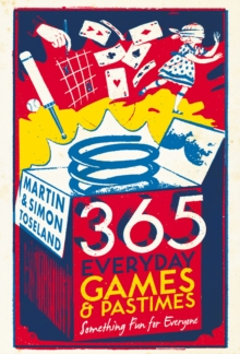365 Everyday Games and Pastimes : Something Fun for Everyone, Hardback