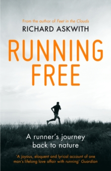 Running Free : A Runner's Journey Back to Nature, Paperback Book