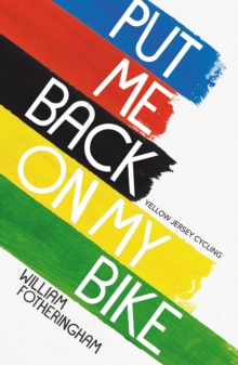 Put Me Back on My Bike : In Search of Tom Simpson, Paperback