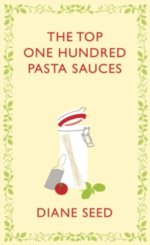 The Top One Hundred Pasta Sauces, Hardback Book