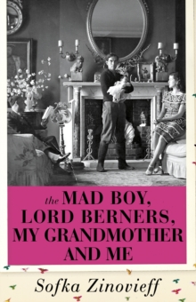 The Mad Boy, Lord Berners, My Grandmother and Me, Hardback