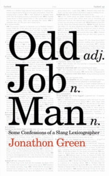 Odd Job Man : Some Confessions of a Slang Lexicographer, Hardback