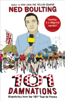 101 Damnations : Dispatches from the 101st Tour De France, Paperback